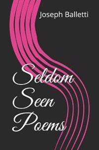 Seldom Seen Poems