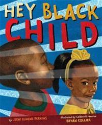 Hey Black Child