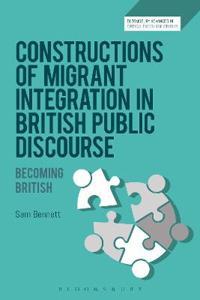 Constructions of Migrant Integration in British Public Discourse