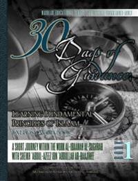 30 Days of Guidance: Learning Fundamental Principles of Islaam [Exercise Workbook]: A Short Journey Within the Work Al-Ibaanah Al-Sughrah w