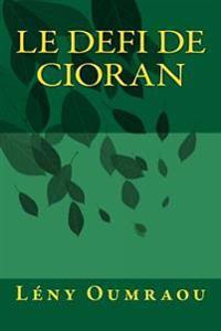 Le Defi de Cioran