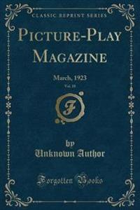 Picture-Play Magazine, Vol. 18