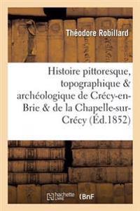 Histoire Pittoresque, Topographique Et Archeologique de Crecy-En-Brie Et de la