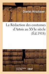 La R�daction Des Coutumes d'Artois Au Xvie Si�cle, Par Ch. Hirschauer