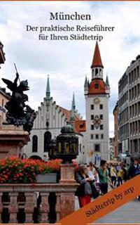 Munchen - Der Praktische Reisefuhrer Fur Ihren Stadtetrip