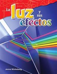 La Luz y Sus Efectos (Light and Its Effects) (Spanish Version) (Grade 4)