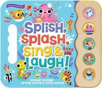 Splish, Splash, Sing and Laugh