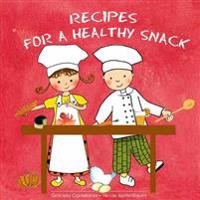 Recipes for a Healthy Snack