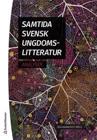 Samtida svensk ungdomslitteratur : analyser