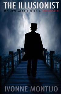 The Illusionist: My Love Affair with a Sociopath