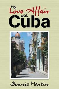 My Love Affair With Cuba