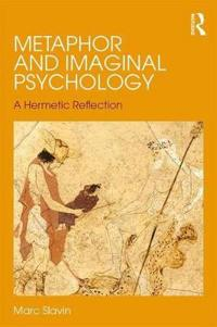 Metaphor and Imaginal Psychology: A Hermetic Reflection