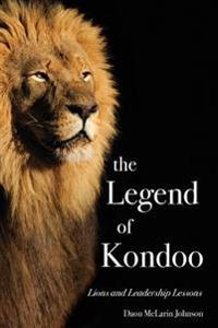 The Legend of Kondoo: Lions and Leadership Lessons