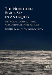 The Northern Black Sea in Antiquity