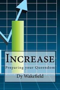 Increase: Preparing Your Queendom