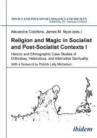 Religion & magic in socialist & postsocialist contexts - part i -- historic