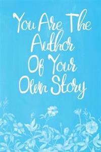 Pastel Chalkboard Journal - You Are the Author of Your Own Story (Light Blue-White): 100 Page 6 X 9 Ruled Notebook: Inspirational Journal, Blank Noteb