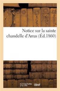 Notice Sur La Sainte Chandelle D'Arras