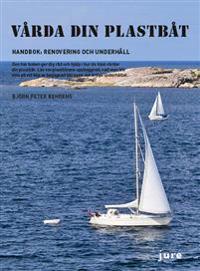 Vårda din plastbåt  Handbok: Renovering och underhåll