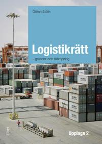 Logistikrätt : grunder och tillämpning
