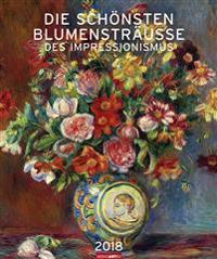 Die schönsten Blumensträuße des Impressionismus 2018 Kalender 2018