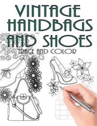 Trace and Color: Vintage Handbags and Shoes: Adult Activity Book