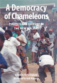 A Democracy of Chameleons. Politics and Culture in the New Malawi