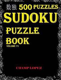 Sudoku: 500 Sudoku Puzzles(easy, Medium, Hard, Veryhard)(Sudokupuzzlebook)Volume71: *Sudoku Puzzle Book - Solve Diabolical Sud