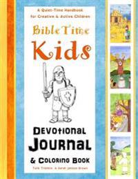 Bible Time Kids - A Quiet-Time Handbook for Creative & Active Children: Devotional Journal and Coloring Book (Keep Your Kids Calm & Quiet in Church)