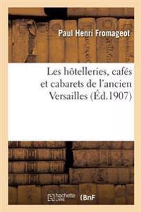 Les Hotelleries, Cafes Et Cabarets de L'Ancien Versailles