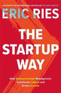 Startup way - how entrepreneurial management transforms culture and drives