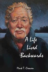 A Life Lived Backwards: Poems by an Emergency Medical Technician