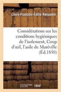 Consid�rations Sur Les Conditions Hygi�niques de l'Isolement, Ou Coup d'Oeil Sur l'Asile