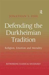 Defending the Durkheimian Tradition