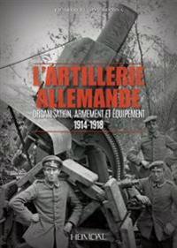L'artillerie Allemande 1914-1918