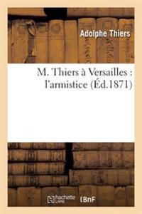 M. Thiers a Versailles: L'Armistice