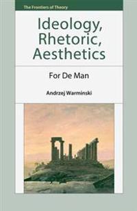 Ideology, Rhetoric, Aesthetics
