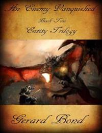 Enemy Vanquished: Book Two Entity Trilogy
