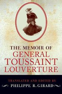 The Memoir of General Toussaint Louverture