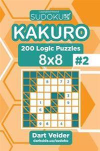 Sudoku Kakuro - 200 Logic Puzzles 8x8 (Volume 2)