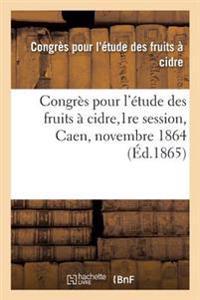 Congres Pour L'Etude Des Fruits a Cidre,1re Session, Caen, Novembre 1864