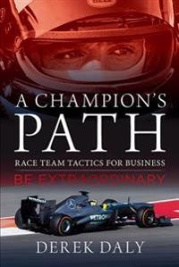 A Champion's Path: Race Team Strategies for Business