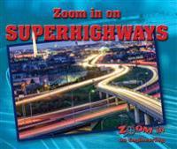 Zoom in on Superhighways