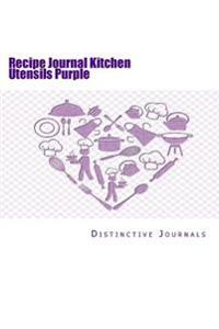 Recipe Journal Kitchen Utensils Purple: (Notebook, Diary, Blank Book)