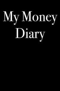 My Money Diary: Blank Lined Journal - 6x9 - Moolah Gift