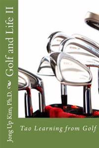 Golf and Life II: Tao Learning from Golf