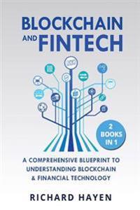 Blockchain & Fintech: A Comprehensive Blueprint to Understanding Blockchain & Financial Technology
