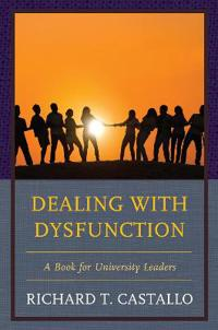 Dealing with Dysfunction: A Book for University Leaders
