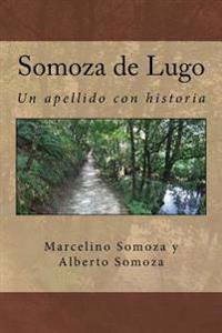 Somoza de Lugo: Un Apellido Con Raigambre