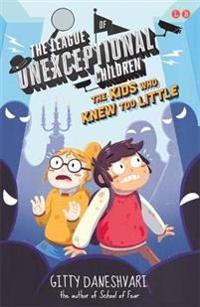 League of unexceptional children: the kids who knew too little - book 3